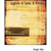 Legends of Saints & Sinners by Douglas Hyde
