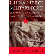 China's Use of Military Force by Andrew Scobell