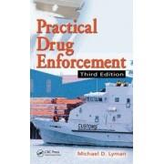 Practical Drug Enforcement by Michael D. Lyman