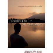 Disciplemakers of the Mind by James W. Sire