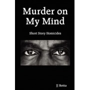 Murder on My Mind by Jj Botta