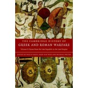 The Cambridge History of Greek and Roman Warfare: Volume 2, Rome from the Late Republic to the Late Empire by Philip Sabin