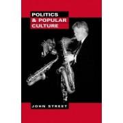 Politics and Popular Culture by John Street