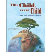 This Child, Every Child by J David Smith