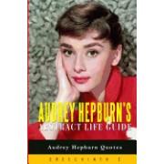Audrey Hepburn's Abstract Life Guide: Audrey Hepburn Quotes
