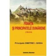 Franta si Principatele Dunarene - Dimitrie I. Ghika