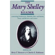 The Mary Shelley Reader by Mary Wollstonecraft Shelley