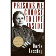 Prisons We Choose to Live inside by Doris Lessing