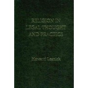 Religion in Legal Thought and Practice by Howard Lesnick
