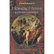 Chapman's Homeric Hymns and Other Homerica by Homer