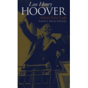 Lou Henry Hoover: Activist First Lady