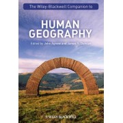 The Wiley-Blackwell Companion to Human Geography by John A. Agnew