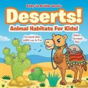 Deserts! - Animal Habitats for Kids! Environment Where Wildlife Lives - Children's Environment Books by Baby Iq Builder Books