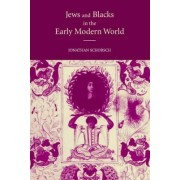 Jews and Blacks in the Early Modern World by Jonathan Schorsch