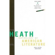 The Heath Anthology of American Literature: v. C by Ivy T. Schweitzer