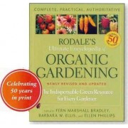 Rodale's Ultimate Encyclopedia of Organic Gardening by Fern Marshall Bradley