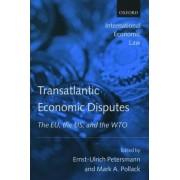 Transatlantic Economic Disputes by Ernst-Ulrich Petersmann