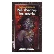 Né d'entre les morts - Nathalie Bernard - Livre
