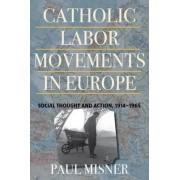 Catholic Labor Movements in Europe by Paul Misner
