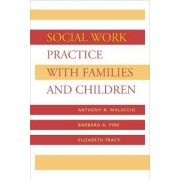 Social Work Practice with Families and Children by Anthony N. Maluccio