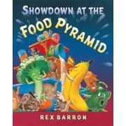 Showdown at the Food Pyramid by Rex Barron