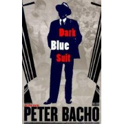 Dark Blue Suit and Other Stories by Peter Bacho