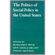 The Politics of Social Policy in the United States by Margaret Weir