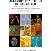 Religious Traditions of the World by Byron Earhart