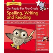 Get Ready for First Grade: Spelling, Writing and Reading by Athena Anna Lima