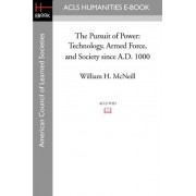 The Pursuit of Power by Former Professor of History William H McNeill