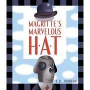 Magritte's Marvelous Hat by D.B. Johnson