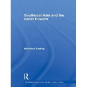 Southeast Asia and the Great Powers by Nicholas Tarling