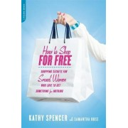 How to Shop for Free by Samantha Rose