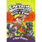 The Captain Underpants Extra-Crunchy Book O'Fun by Dav Pilkey