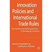Innovation Policies and International Trade Rules by Kaushalesh Lal