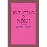 Motivation in Humor by Jacob Levine