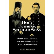 Holy Fathers, Secular Sons by Laurie Manchester