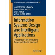 Information Systems Design and Intelligent Applications: Proceedings of Third International Conference India 2016, Volume 3