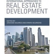 International Approaches to Real Estate Development by Graham Squires
