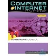 Computer Si Internet Fara Profesor Vol. 11. Fotografia Digitala