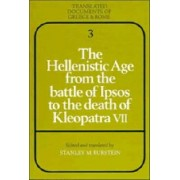 The Hellenistic Age from the Battle of Ipsos to the Death of Kleopatra VII by Stanley Mayer Burstein