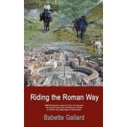 Riding the Roman Way by Babette Gallard