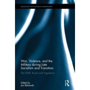 The Return to War and Violence: Case Studies on the USSR, Russia and Yugoslavia,1979-2014