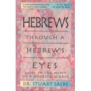 Hebrews Through a Hebrew's Eyes by Stuart Sacks