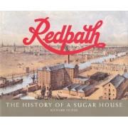 Redpath: History of a Sugar House v. 1 by Richard Feltoe