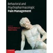 Behavioral and Psychopharmacologic Pain Management by Michael H. Ebert