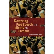 Restoring Free Speech and Liberty on Campus by Donald Alexander Downs
