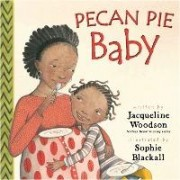 Pecan Pie Baby by Jacqueline Woodson