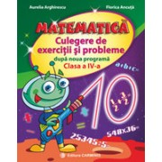 Matematică. Culegere de exerciţii şi probleme după noua programă. Clasa a IV-a