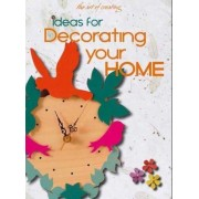 The Art of Creating: Ideas for Decorating Your Home